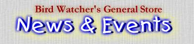 Bird Watcher's General Store News and Events